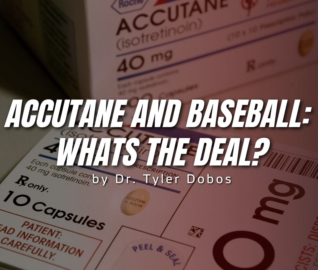 Accutane (Isotretinoin) and Baseball: What's the deal?