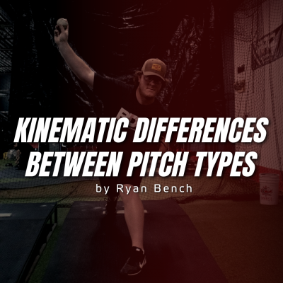 Kinematic Differences Between Pitch Types: What We Know So Far
